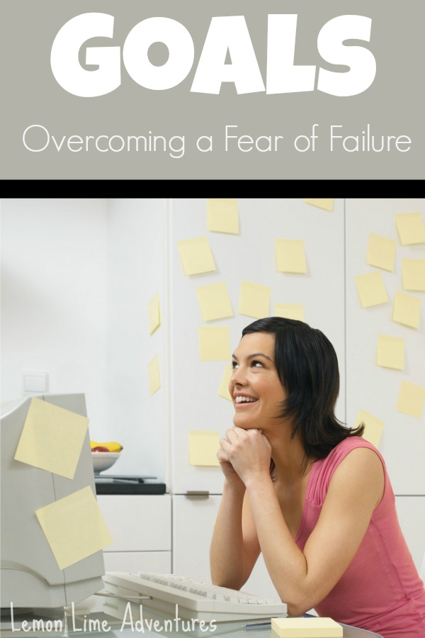 Goals: Overcoming the Fear of Failure