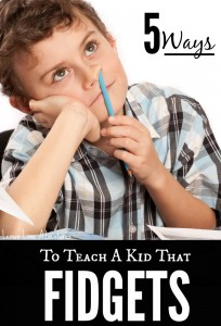 5 ways to teach a kid that fidgets