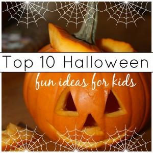 Top 10 Halloween Ideas for Kids