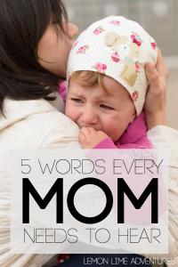 5 words every mom needs to hear