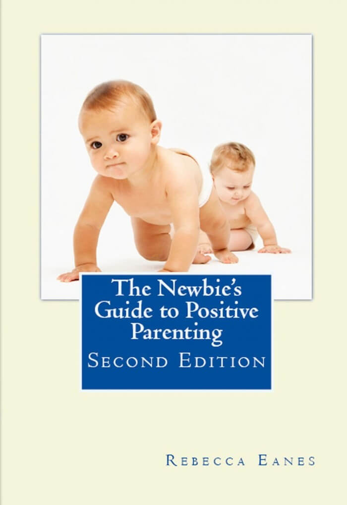 The Newbies Guide To Positive Parenting