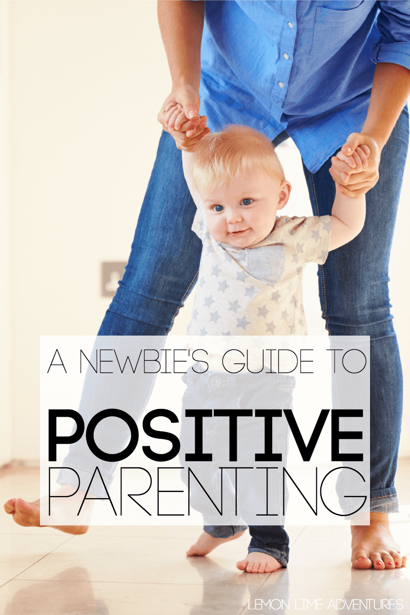 A Newbies Guide to Positive Parenting