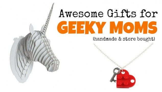 Awesome geeky mom gifts