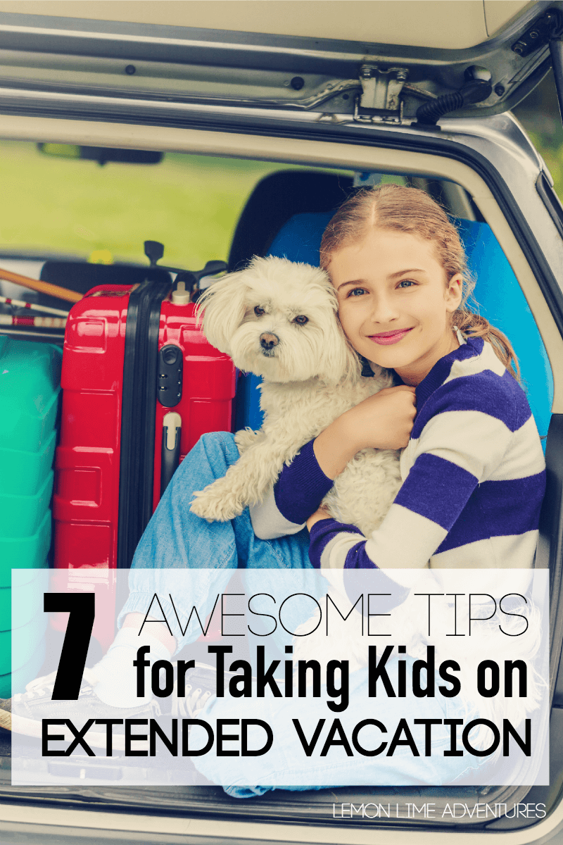 Tips for Taking Kids on Extended Vacations