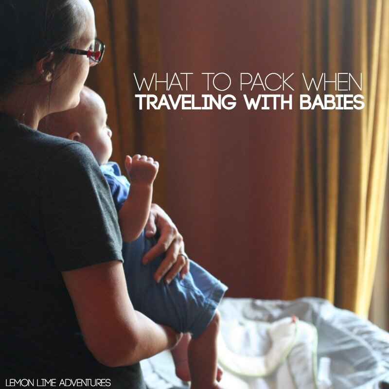 What To Pack when Traveling with Babies