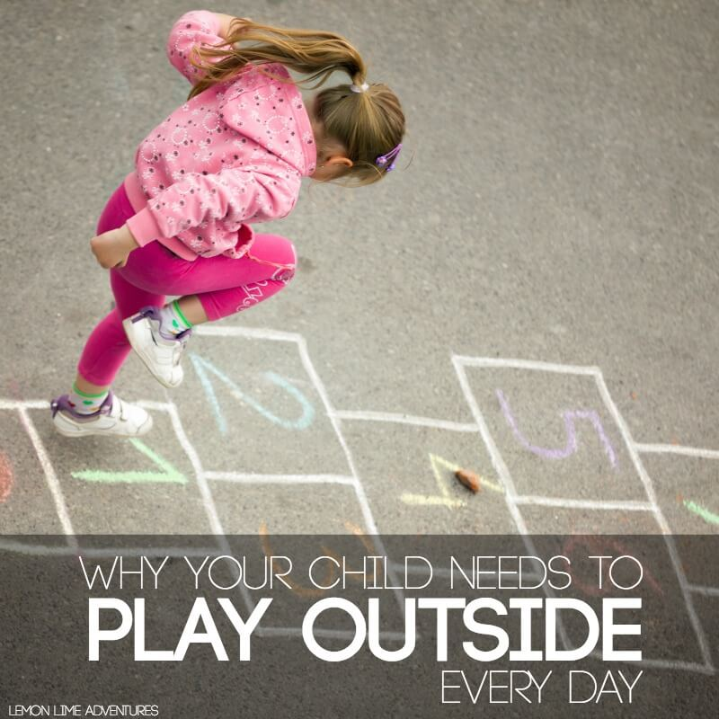 Why your child needs to play outside every day