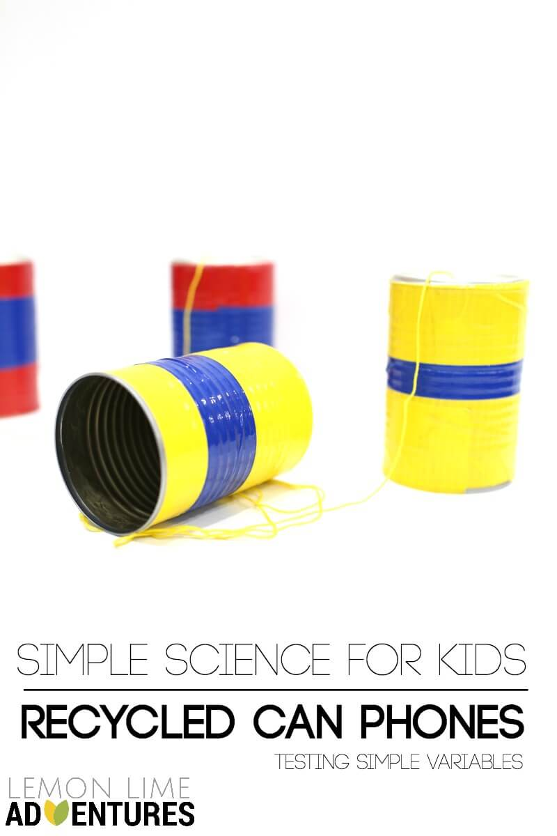 Simple Science Recycled Diy Can Telephones