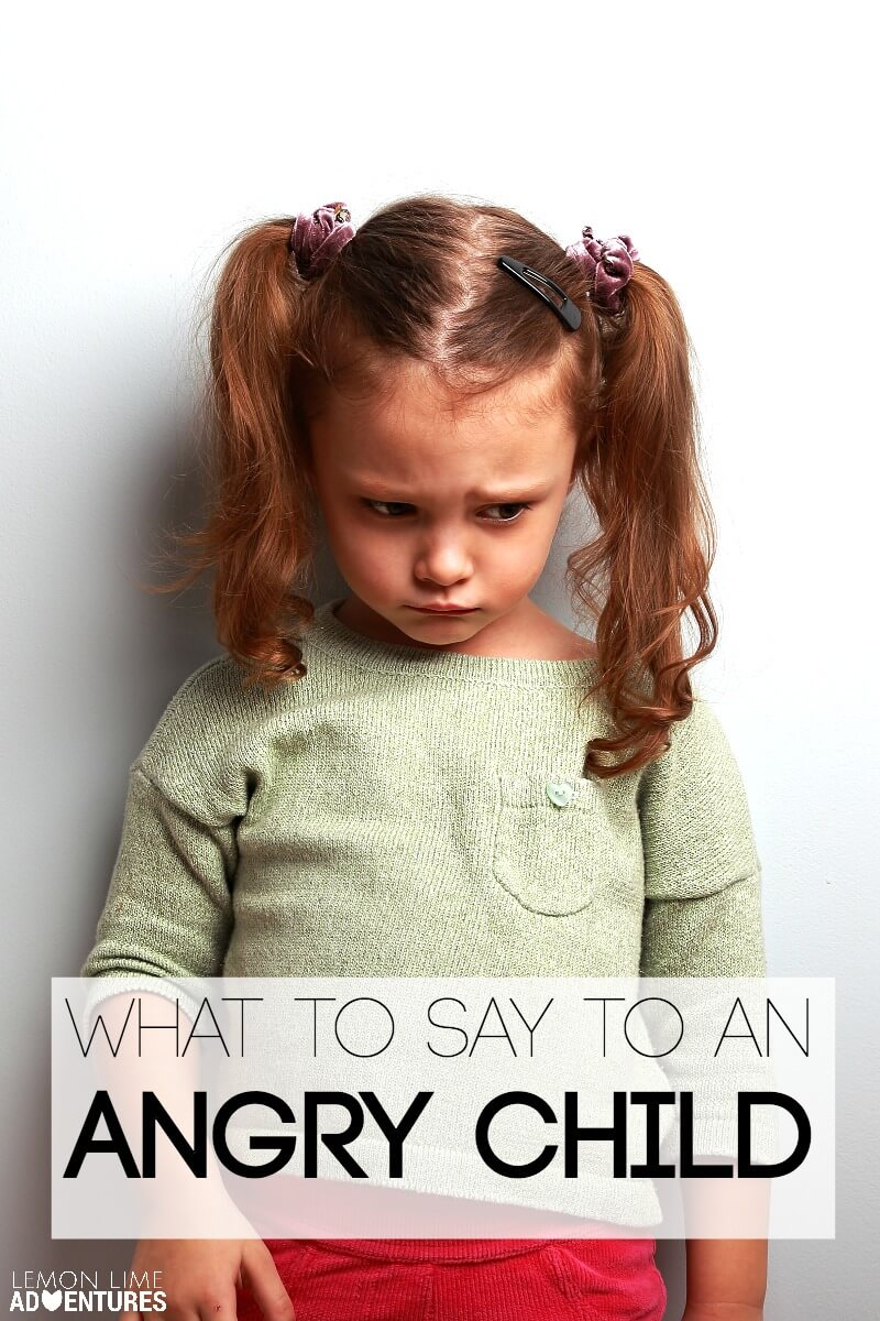 What to Say To An Angry Child
