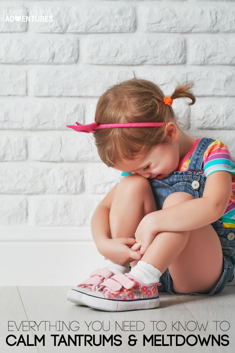 Everything you need to know to calm tantrums and meltdowns