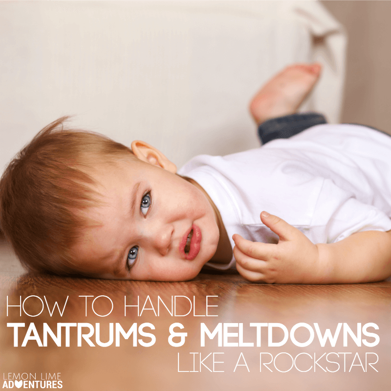 How to handle tantrums and meltdowns like a rockstar