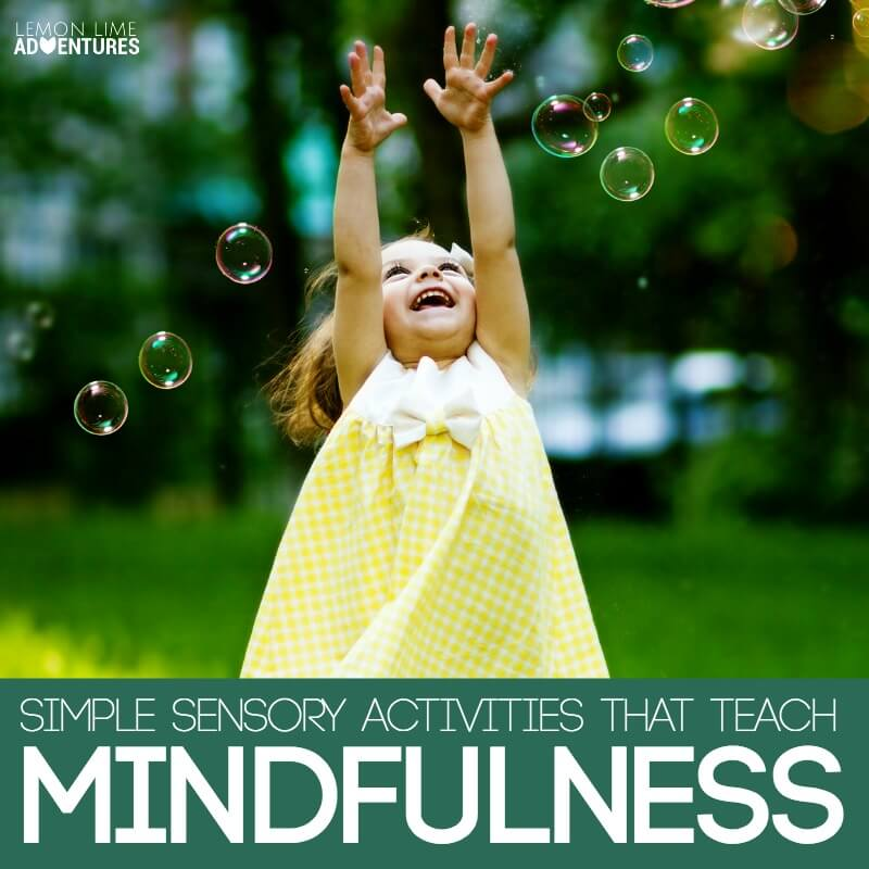 Simple sensory Activities that teach children mindfulness