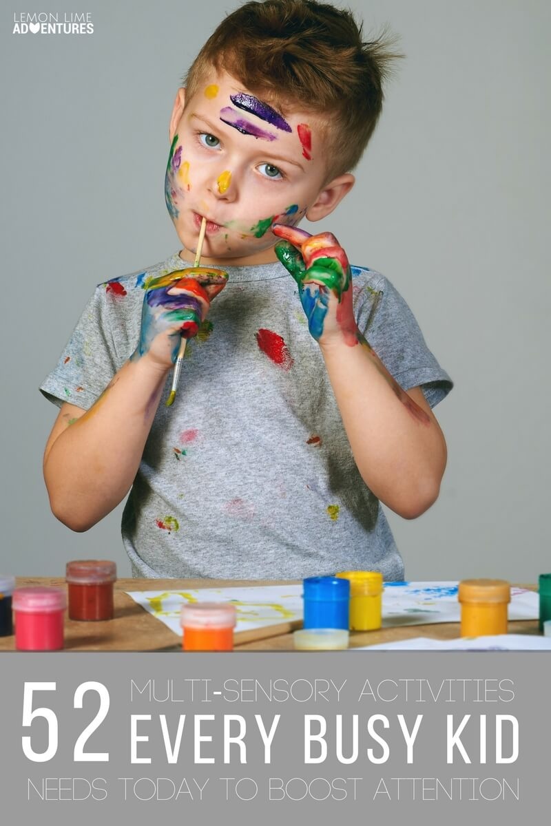 52 Multi-Sensory Activities that Busy Kids Need