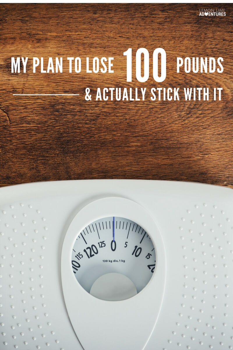 My Plan to Lose 100 Pounds and Stick with It