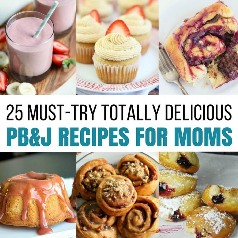 25 Must-Try Totally Delicious PB&J Recipes for Moms!