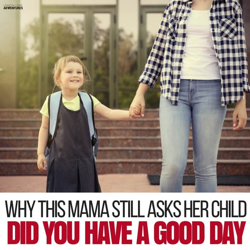 Why this Mom Still Asks Her Child -How Was Your Day- every day. (2)