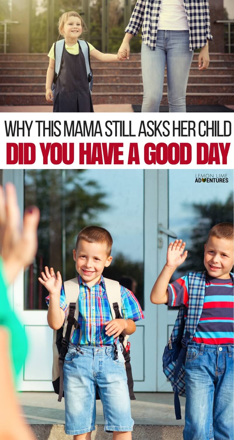 Why this Mom Still Asks Her Child -How Was Your Day- every day.
