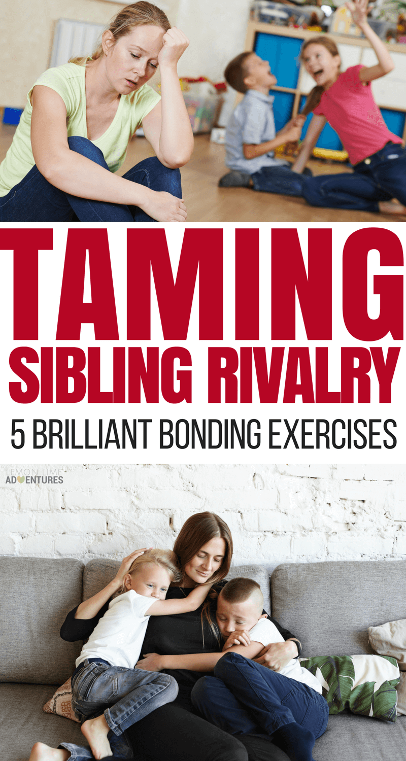 Taming Sibling Rivalry- 5 Brilliant Bonding Exercises for Connection
