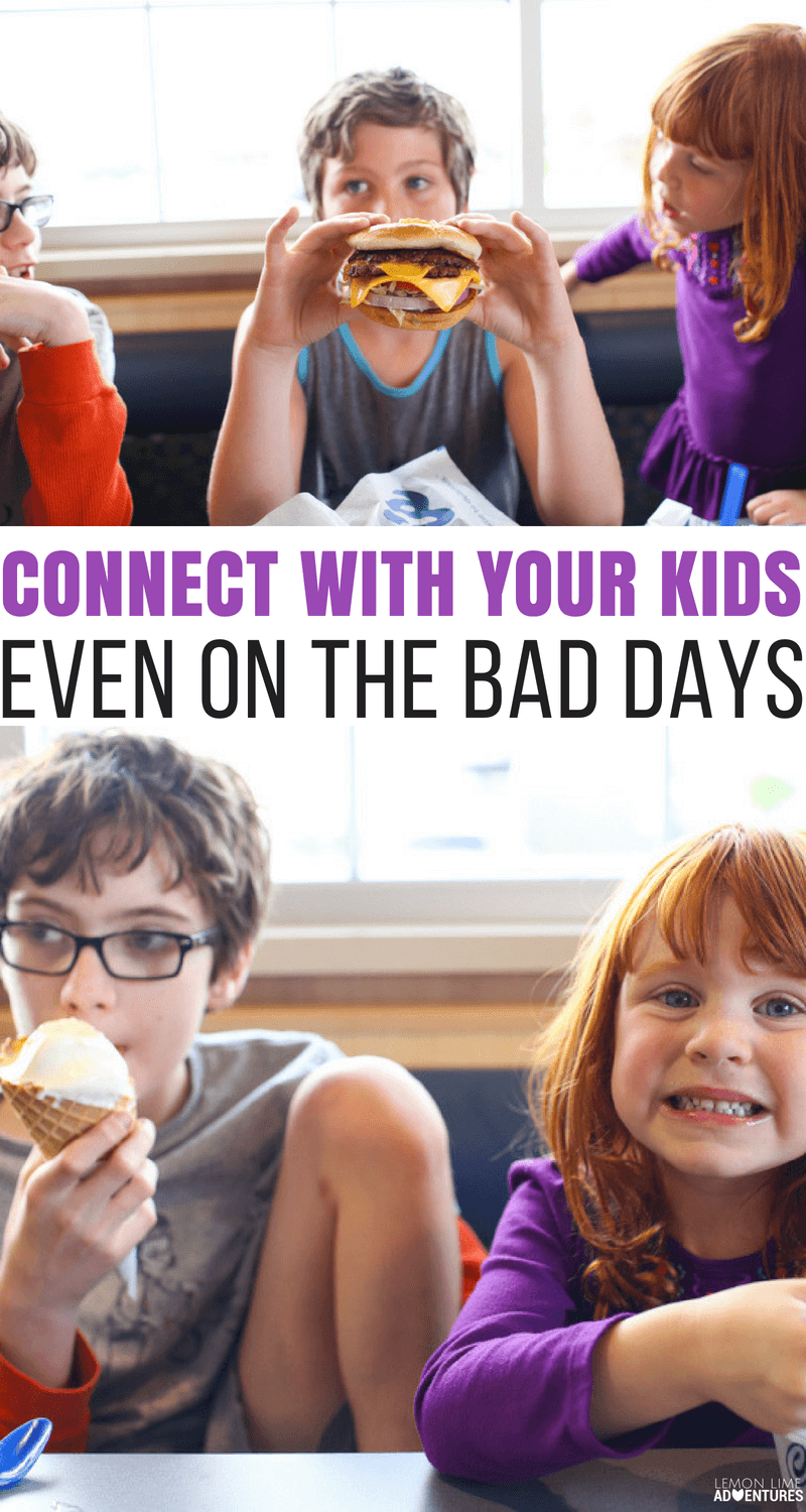 How to Connect With Your Kids, Even On the Bad Days