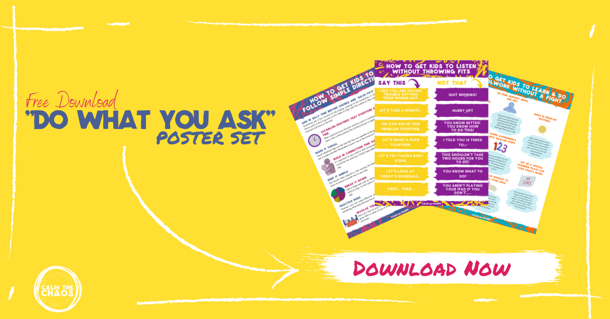 "Discover how to get your child to do what you ask without being met with defiance, backtalk, or mini mini-meltdowns using the ""Get Your Kids to Do What You Ask"" poster pack!"